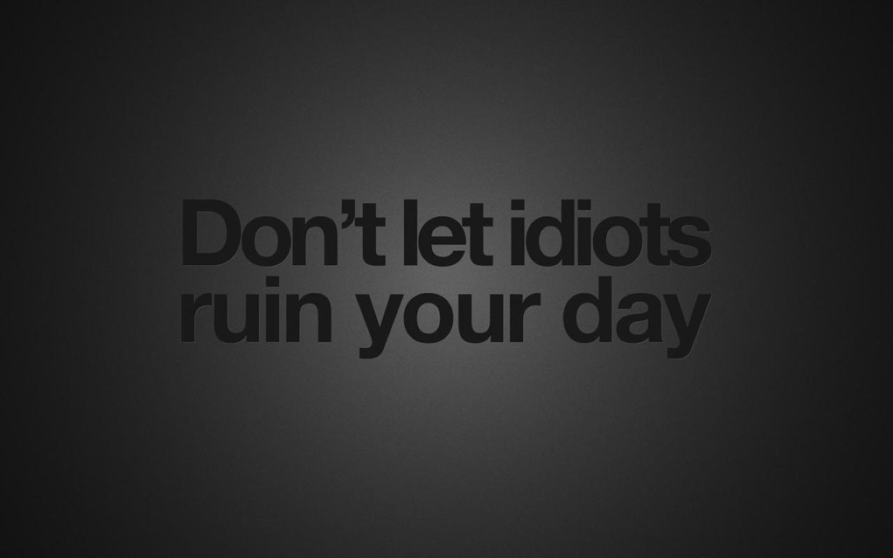 Black Background Tumblr Quotes Idiots Wallpaper